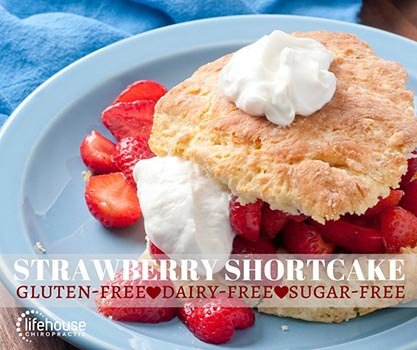 Chiropractic London OH Strawberry Shortcake Recipe